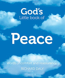 God's Little Book of Peace, Richard Daly