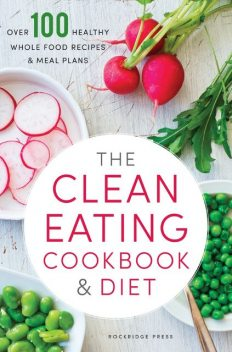 The Clean Eating Cookbook & Diet, Rockridge Press