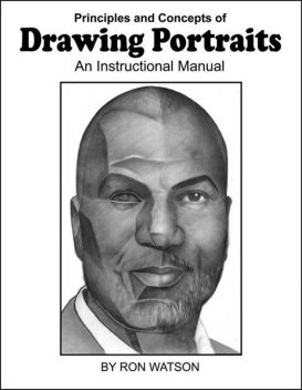 Principles and Concepts of Drawing Portraits, Ron Watson