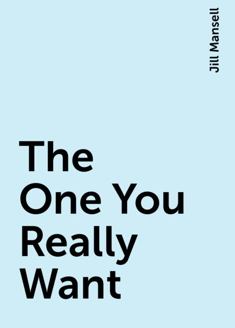 The One You Really Want, Jill Mansell