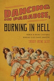 Dancing in Paradise, Burning in Hell, Trudy Irene Scee