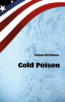 Cold Poison, Celine Weithaas