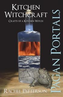 Pagan Portals – Kitchen Witchcraft, Rachel Patterson