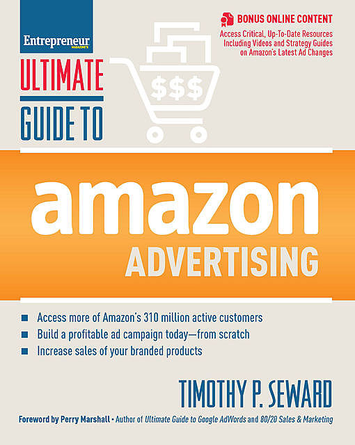 Ultimate Guide to Amazon Advertising, Timothy P. Seward