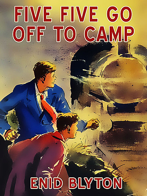 Five Go Off To Camp, Enid Blyton