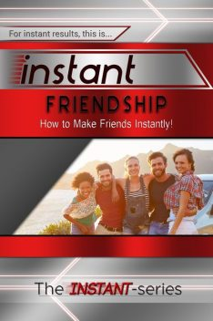 Instant Friendship, INSTANT Series