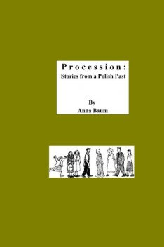 Procession: Stories from a Polish Past, Anna Baum