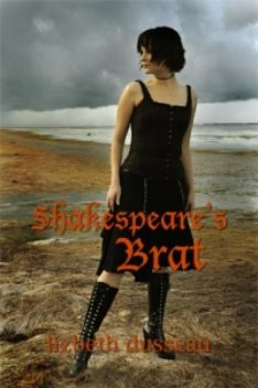 Shakespeare's Brat, Lizbeth Dusseau