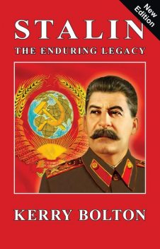 Stalin – The Enduring Legacy, Kerry Bolton