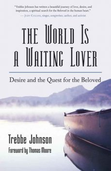 The World Is a Waiting Lover, Trebbe Johnson