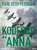 "Kodeord ""Anna"", Carl Otto Petersen Carl Otto Petersen"