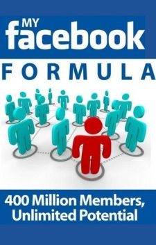 Facebook Guide: Everything You Need to Know About Facebook and Website Hacking, Dave Bennet