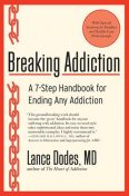 Breaking Addiction, Lance M.Dodes