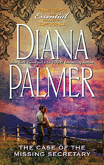 The Case of the Missing Secretary, Diana Palmer