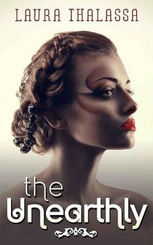 The Unearthly (The Unearthly Series), Laura Thalassa
