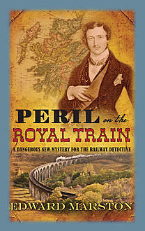 Peril on the Royal Train, Edward Marston