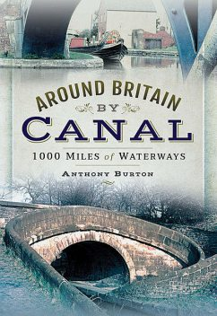 Around Britain by Canal, Anthony Burton