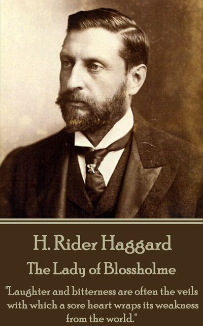 The Lady of Blossholme, Henry Rider Haggard