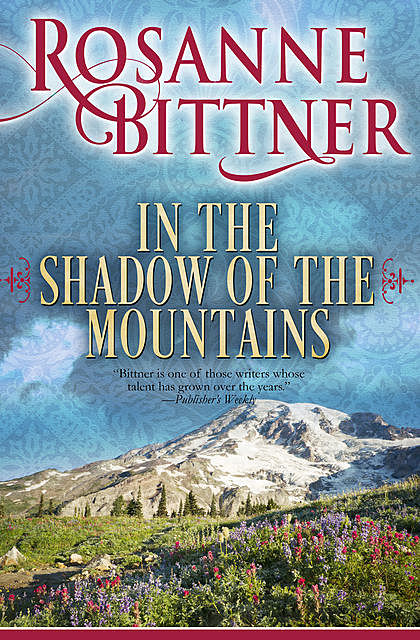 In the Shadow of the Mountains, Rosanne Bittner
