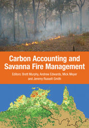 Carbon Accounting and Savanna Fire Management, Andrew C Edwards, Brett P Murphy, CP Meyer, Jeremy Russell-Smith