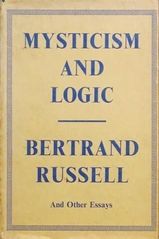 Mysticism and Logic and Other Essays, Bertrand Russell
