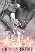 Stay With Me ~ Kristen Proby, Kristen Proby