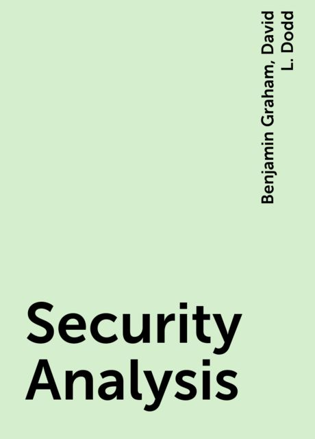 Security Analysis, Benjamin Graham, David L. Dodd