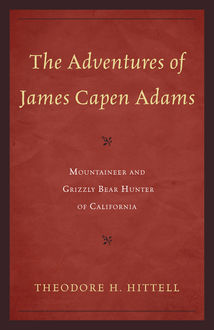 The Adventures of James Capen Adams, Theodore H. Hittell