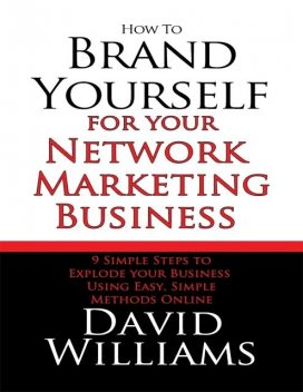 How to Brand Yourself for Your Network Marketing Business, David Williams