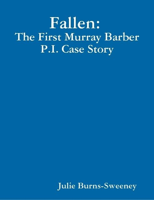 Fallen: The 1st Murray Barber P. I. Case, Julie Burns-Sweeney