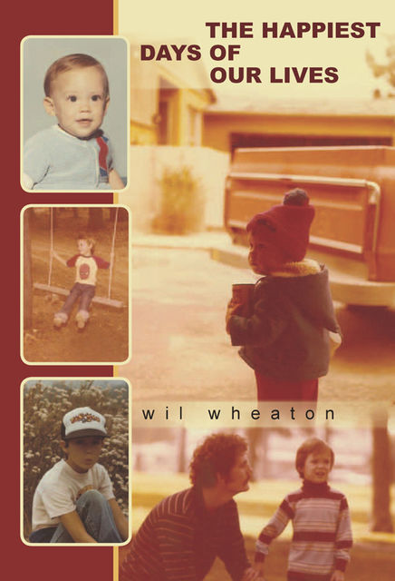 The Happiest Days of Our Lives, Wil Wheaton