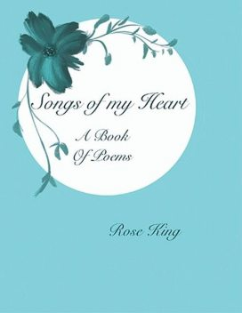 Songs Of My Heart, Rose King