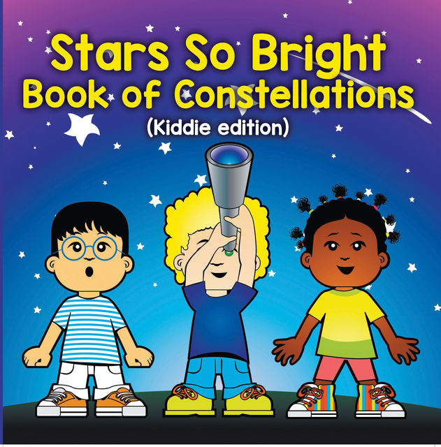 Stars So Bright: Book of Constellations (Kiddie Edition), Baby Professor