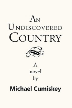 An Undiscovered Country, Michael Cumiskey