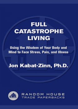 Full Catastrophe Living, Jon Kabat-Zinn