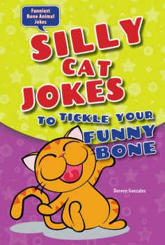 Silly Cat Jokes to Tickle Your Funny Bone, Doreen Gonzales