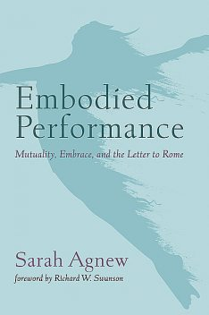 Embodied Performance, Sarah Agnew