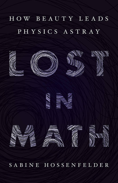 Lost in Math, Sabine Hossenfelder