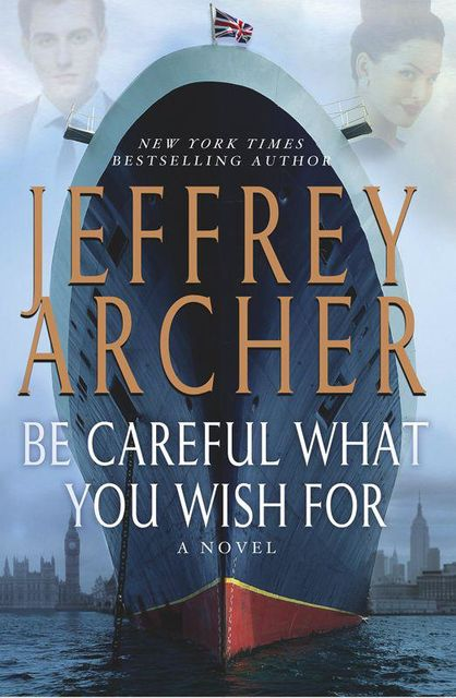 Be Careful What You Wish For, Jeffrey Archer