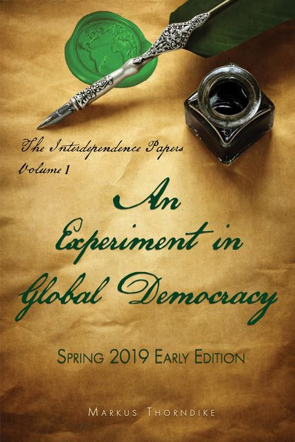 An Experiment in Global Democracy, Markus Thorndike