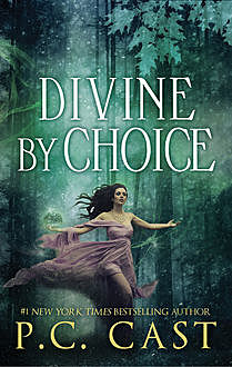 Divine by Choice, P.C.Cast