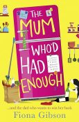 The Mum Who'd Had Enough, Fiona Gibson