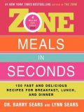 Zone Meals in Seconds, Barry Sears
