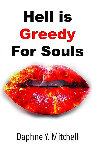 Hell is Greedy For Souls, Daphne Y Mitchell