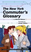 The New York Commuter's Glossary, Michael Malone