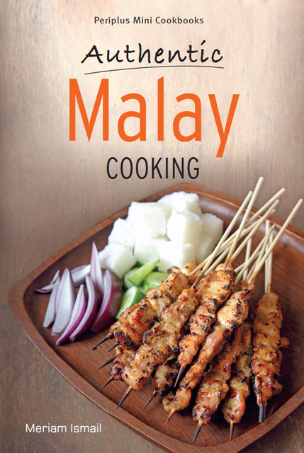 Authentic Malay Cooking, Meriam Ismail