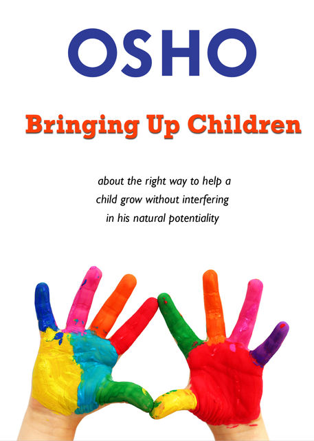 Bringing Up Children, Osho