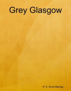 Grey Glasgow, R.S. Arrow Blackay
