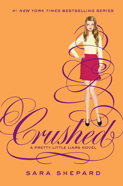 Pretty Little Liars #13: Crushed, Sara Shepard