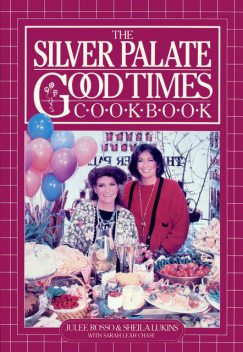 Silver Palate Good Times Cookbook, Julee Rosso, Sheila Lukins, Sarah Leah Chase
